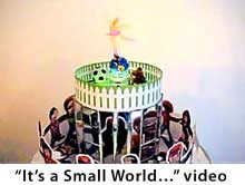"""It's a Small World…"" (video)"
